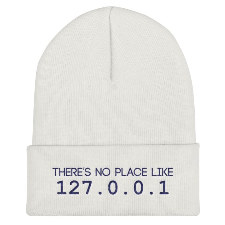 There Is No Place Like 127.0.0.1 Beanie White