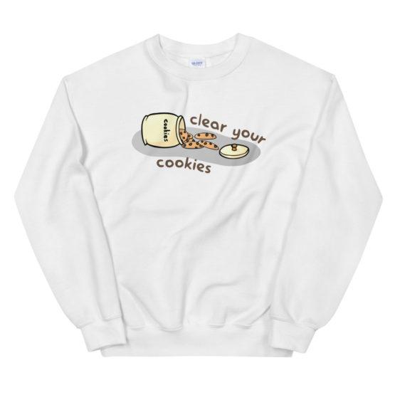 Clear Your Cookies Sweatshirt