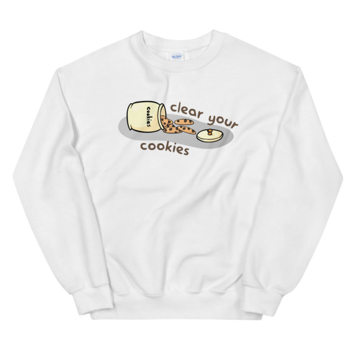 Clear Your Cookies Sweatshirt