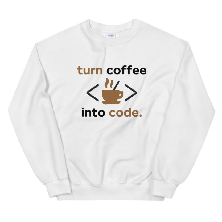 Coffee Into Code Sweatshirt