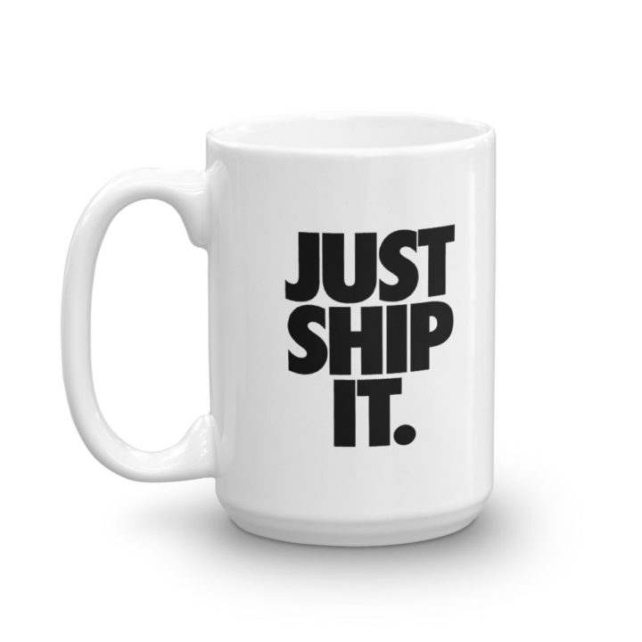 Just Ship It Mug