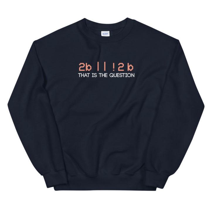 2b || !2b Sweatshirt