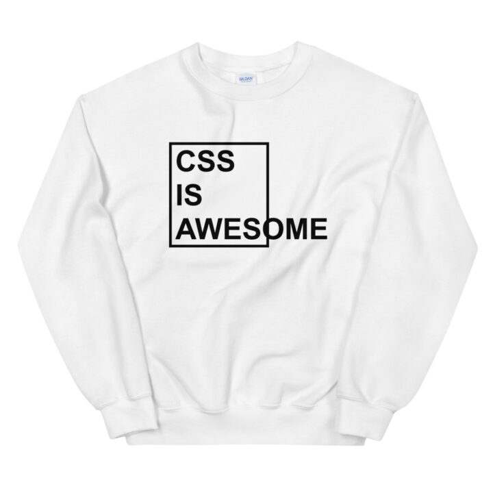 CSS Is Awesome Sweatshirt