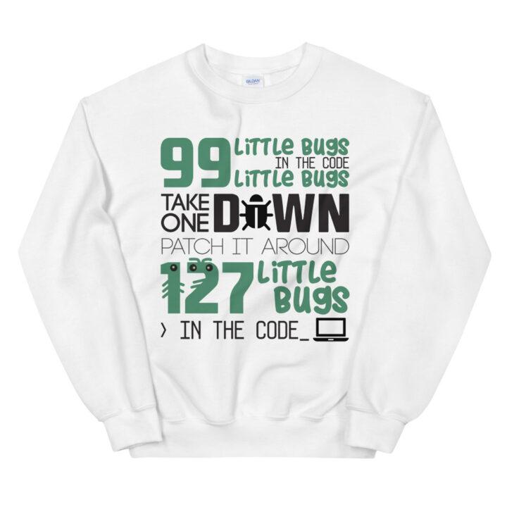 99 Bugs in the Code Sweatshirt